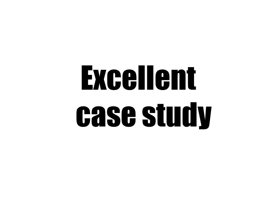 Excellent case study