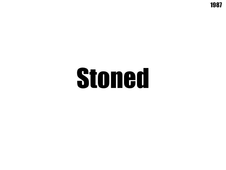 Stoned 1987