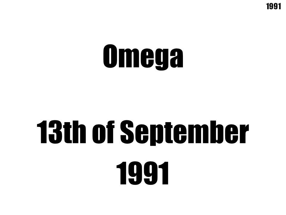 Omega 13th of September 1991