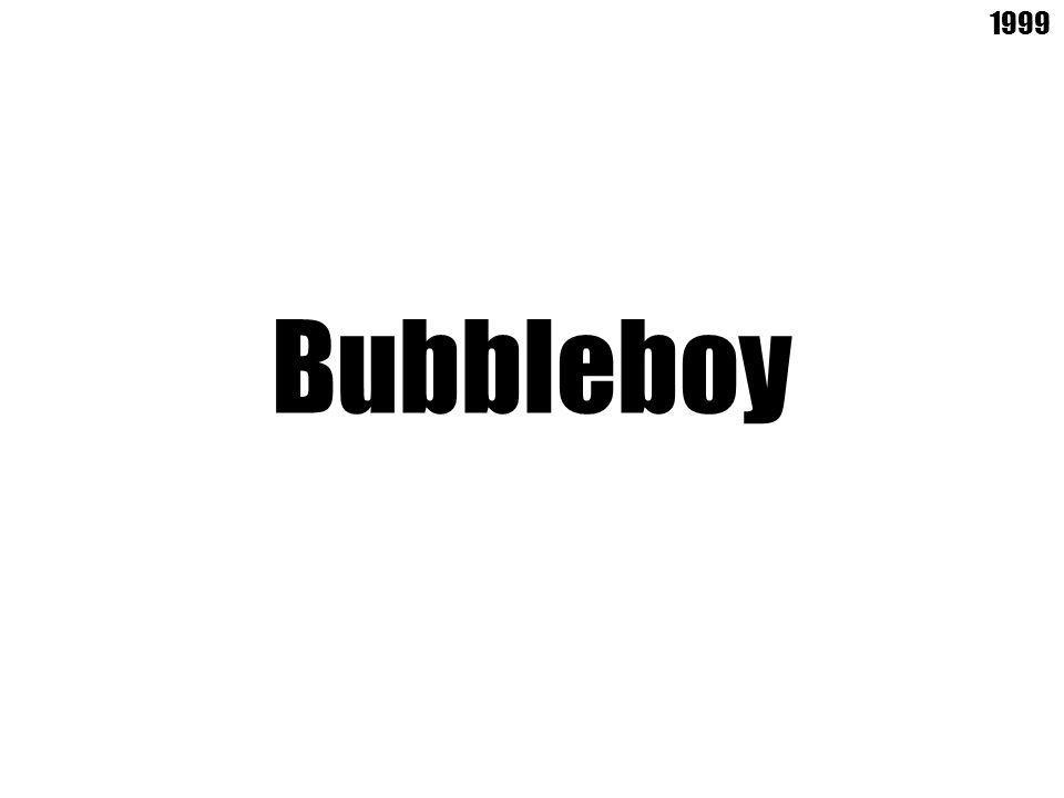 Bubbleboy 1999