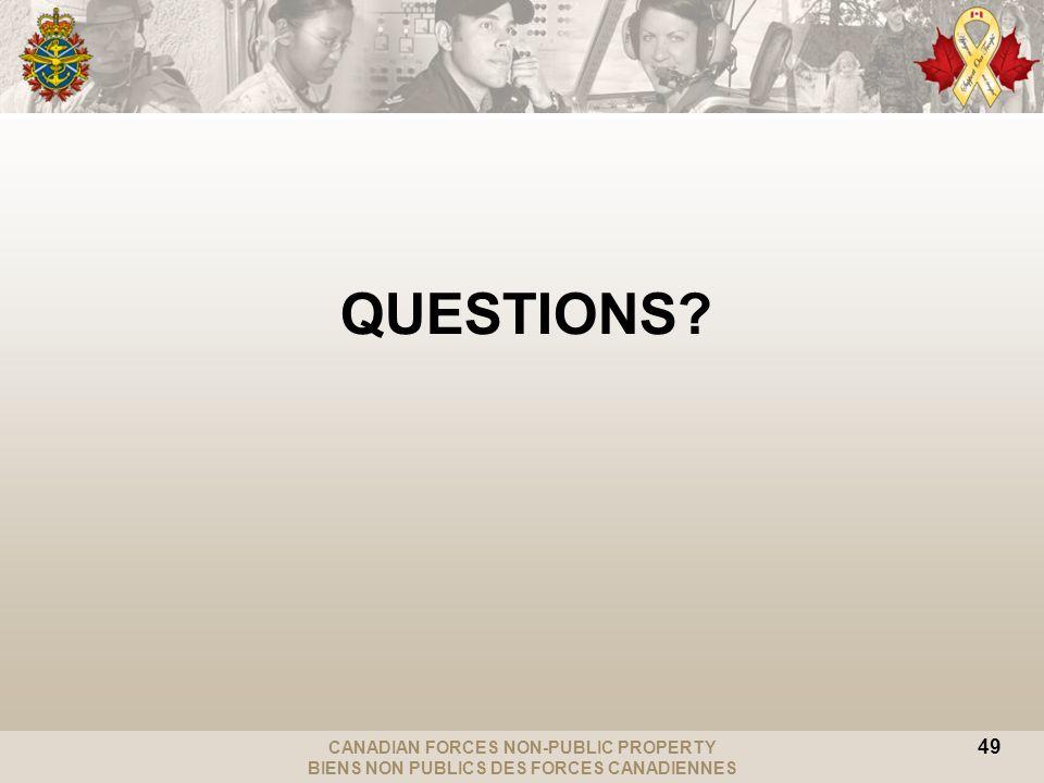 CANADIAN FORCES NON-PUBLIC PROPERTY BIENS NON PUBLICS DES FORCES CANADIENNES QUESTIONS 49