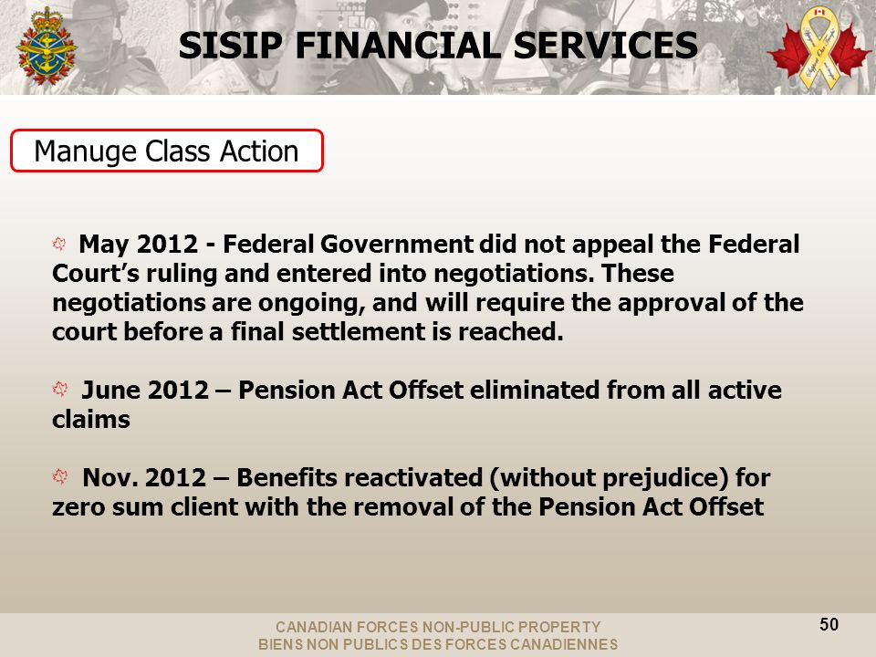 CANADIAN FORCES NON-PUBLIC PROPERTY BIENS NON PUBLICS DES FORCES CANADIENNES SISIP FINANCIAL SERVICES May 2012 - Federal Government did not appeal the