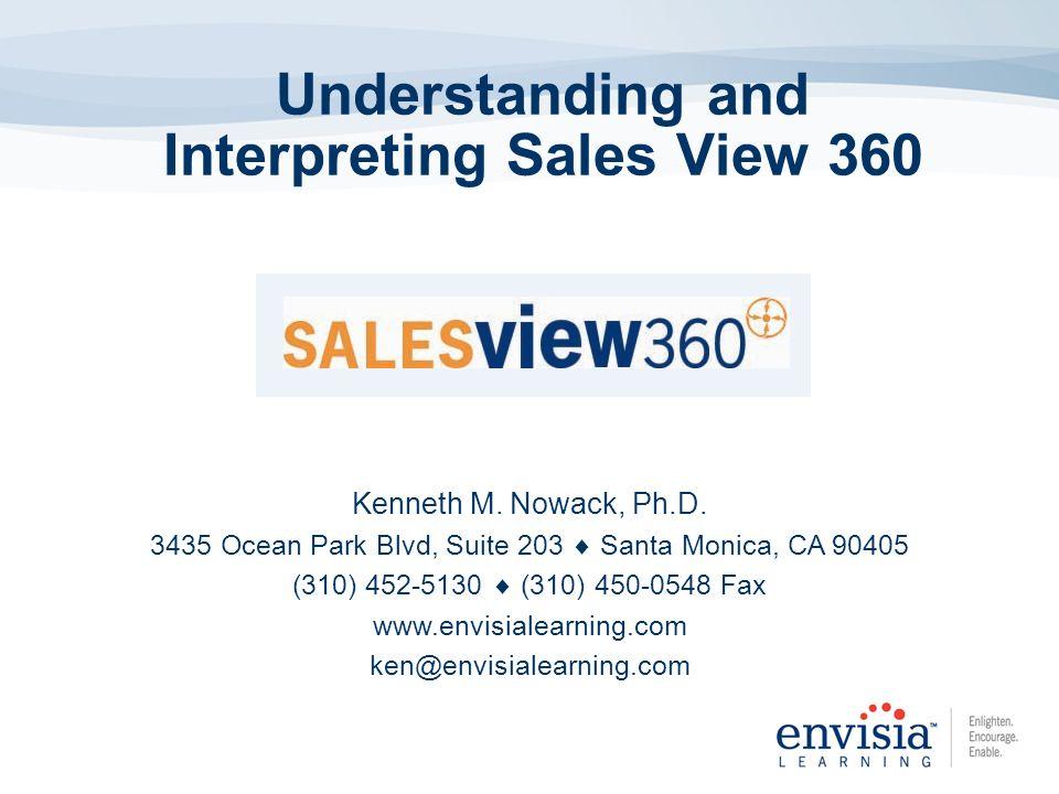 Understanding and Interpreting Sales View 360 Kenneth M.