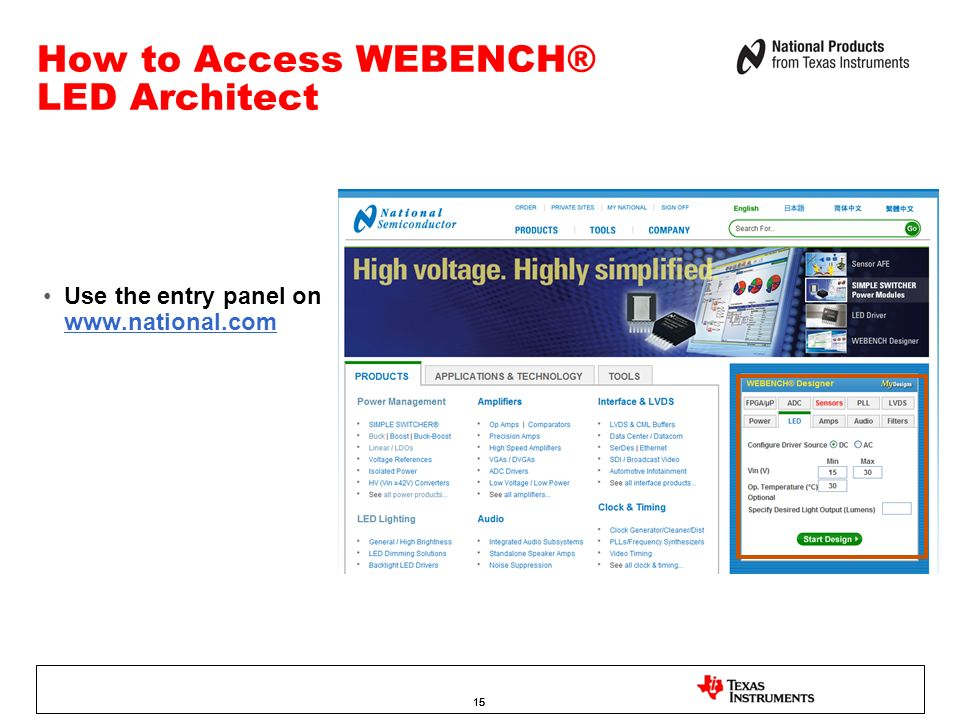 15 How to Access WEBENCH® LED Architect Use the entry panel on www.national.com www.national.com