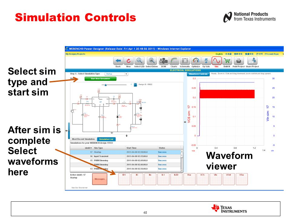 Simulation Controls 48 Select sim type and start sim After sim is complete Select waveforms here Waveform viewer