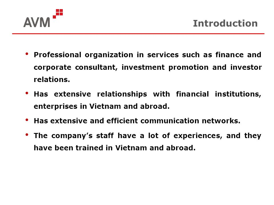 Introduction Professional organization in services such as finance and corporate consultant, investment promotion and investor relations. Has extensiv