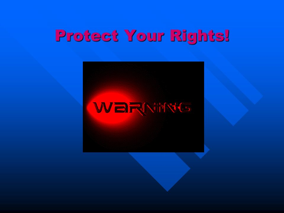 Protect Your Rights!