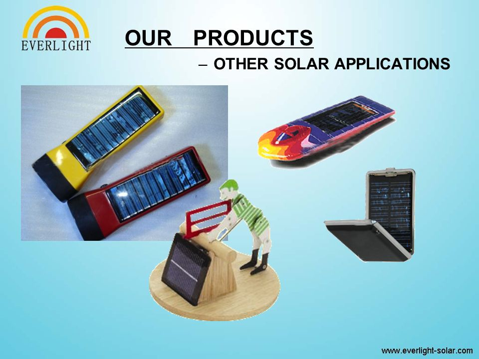–OTHER SOLAR APPLICATIONS OUR PRODUCTS