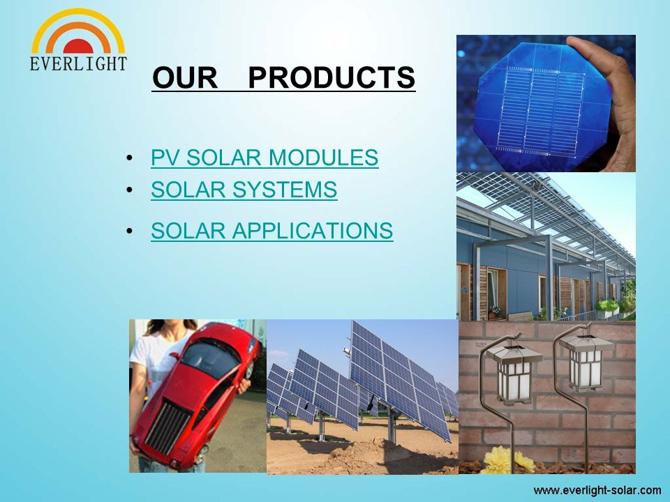 PV SOLAR MODULES SOLAR SYSTEMS SOLAR APPLICATIONS OUR PRODUCTS
