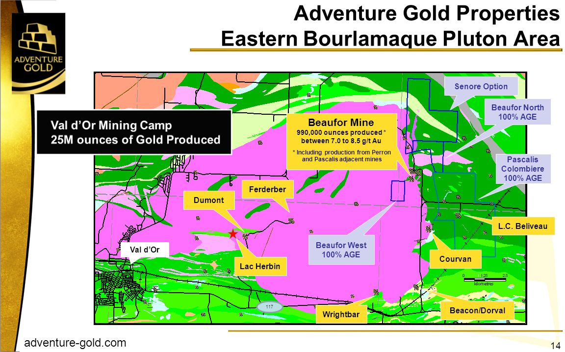 adventure-gold.com Adventure Gold Properties Eastern Bourlamaque Pluton Area Beaufor West 100% AGE Beaufor North 100% AGE Senore Option Beaufor Mine 9