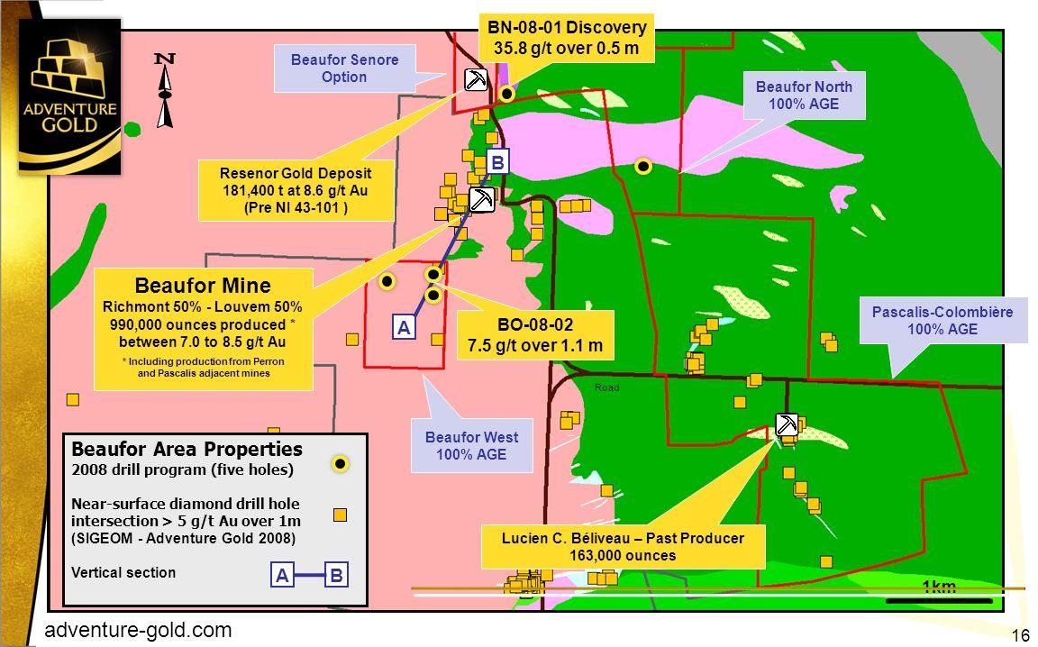 adventure-gold.com 1km A B Lucien C. Béliveau – Past Producer 163,000 ounces Beaufor Area Properties 2008 drill program (five holes) Near-surface diam