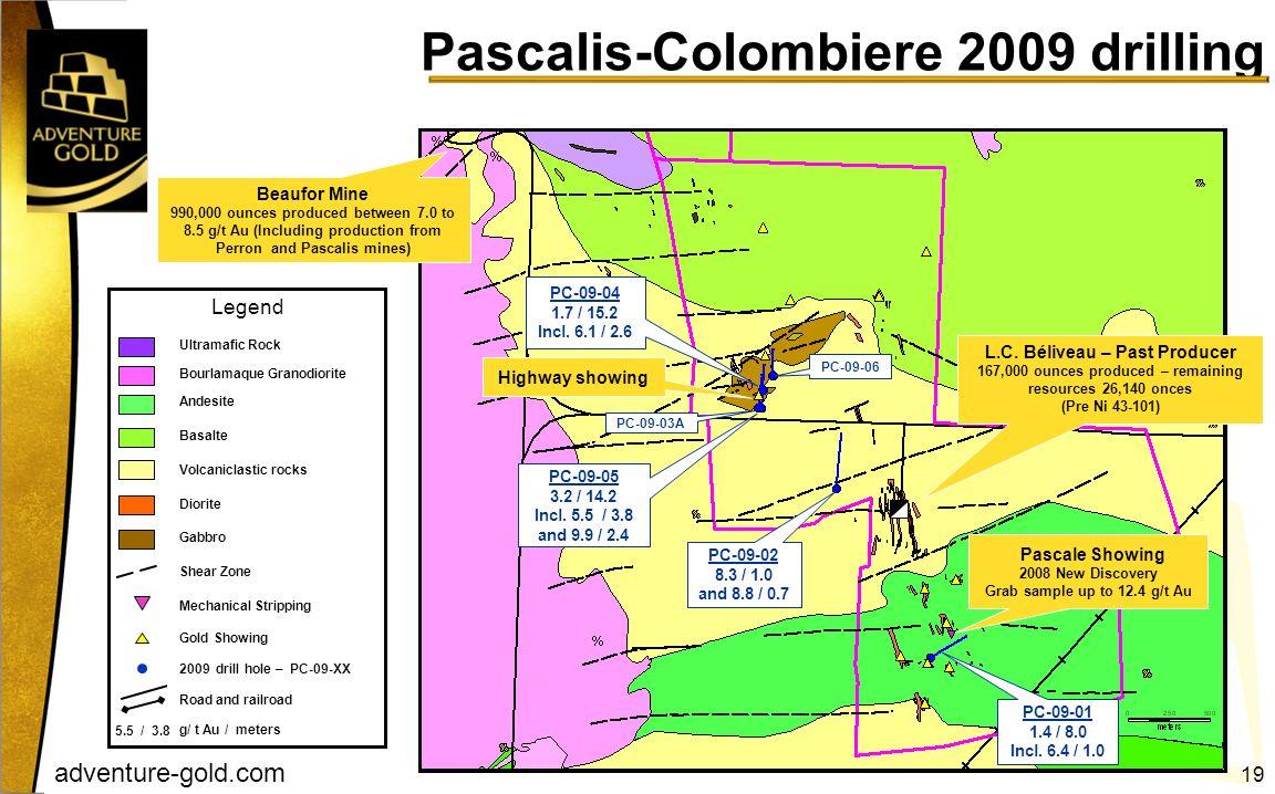 adventure-gold.com L.C. Béliveau – Past Producer 167,000 ounces produced – remaining resources 26,140 onces (Pre Ni 43-101) Pascale Showing 2008 New D