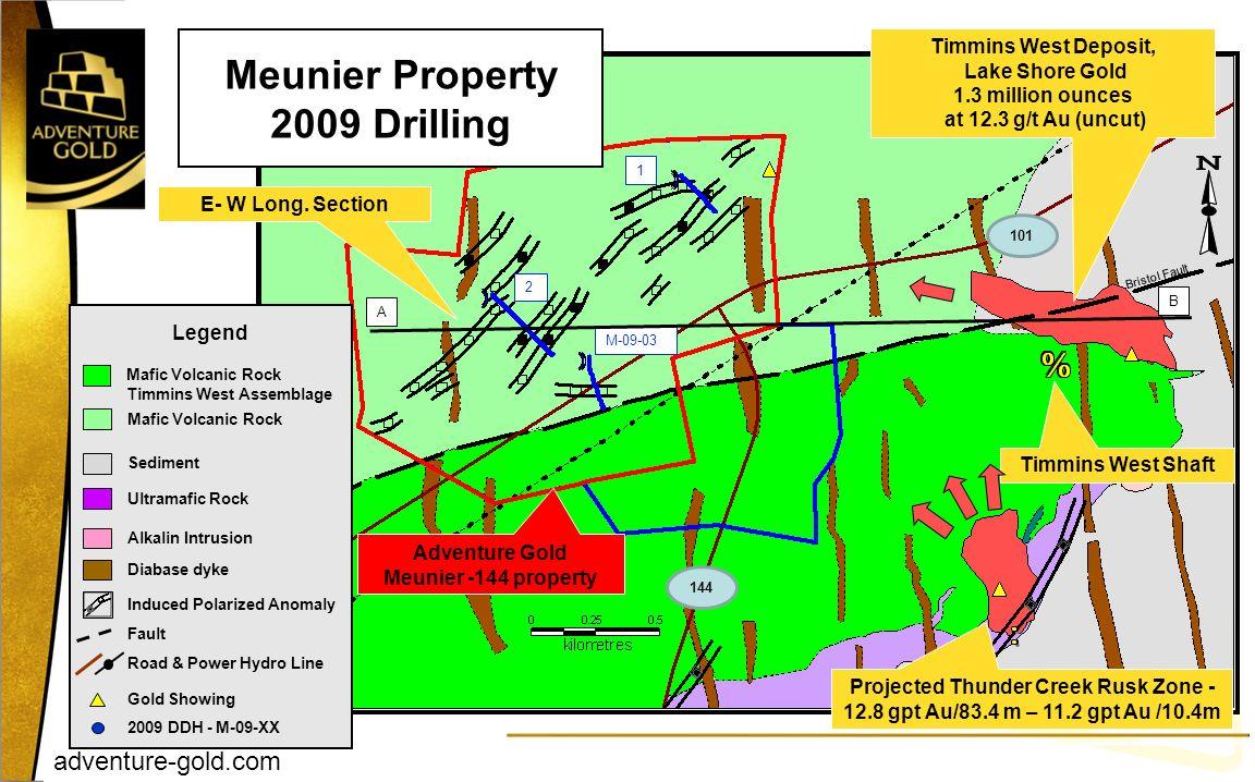 adventure-gold.com Bristol Fault Fault 2009 DDH - M-09-XX Meunier Property 2009 Drilling Timmins West Deposit, Lake Shore Gold 1.3 million ounces at 1