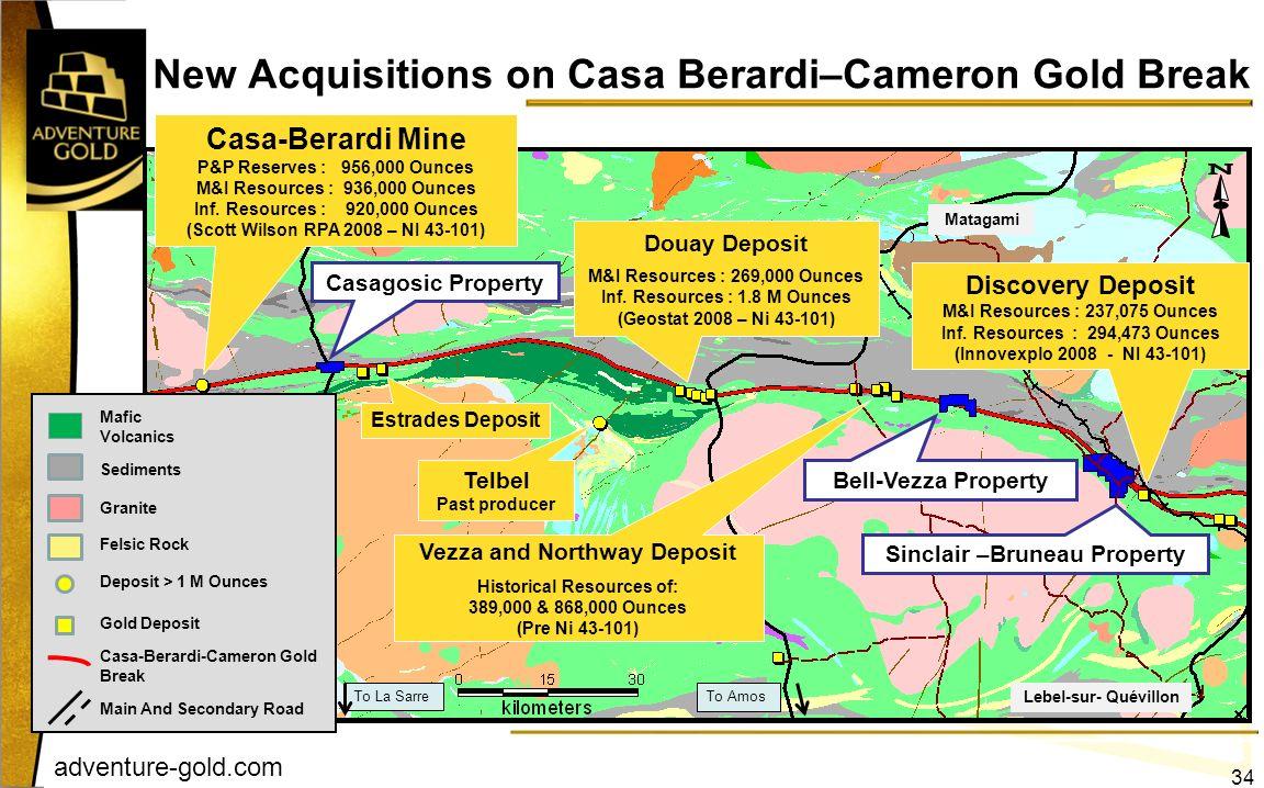 adventure-gold.com Vezza and Northway Deposit Historical Resources of: 389,000 & 868,000 Ounces (Pre Ni 43-101) Lebel-sur- Quévillon Casa-Berardi-Came