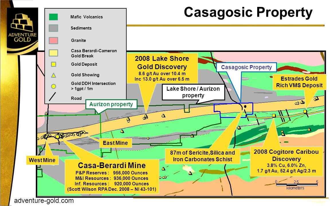 adventure-gold.com Casagosic Property Casa-Berardi Mine P&P Reserves : 956,000 Ounces M&I Resources : 936,000 Ounces Inf. Resources : 920,000 Ounces (