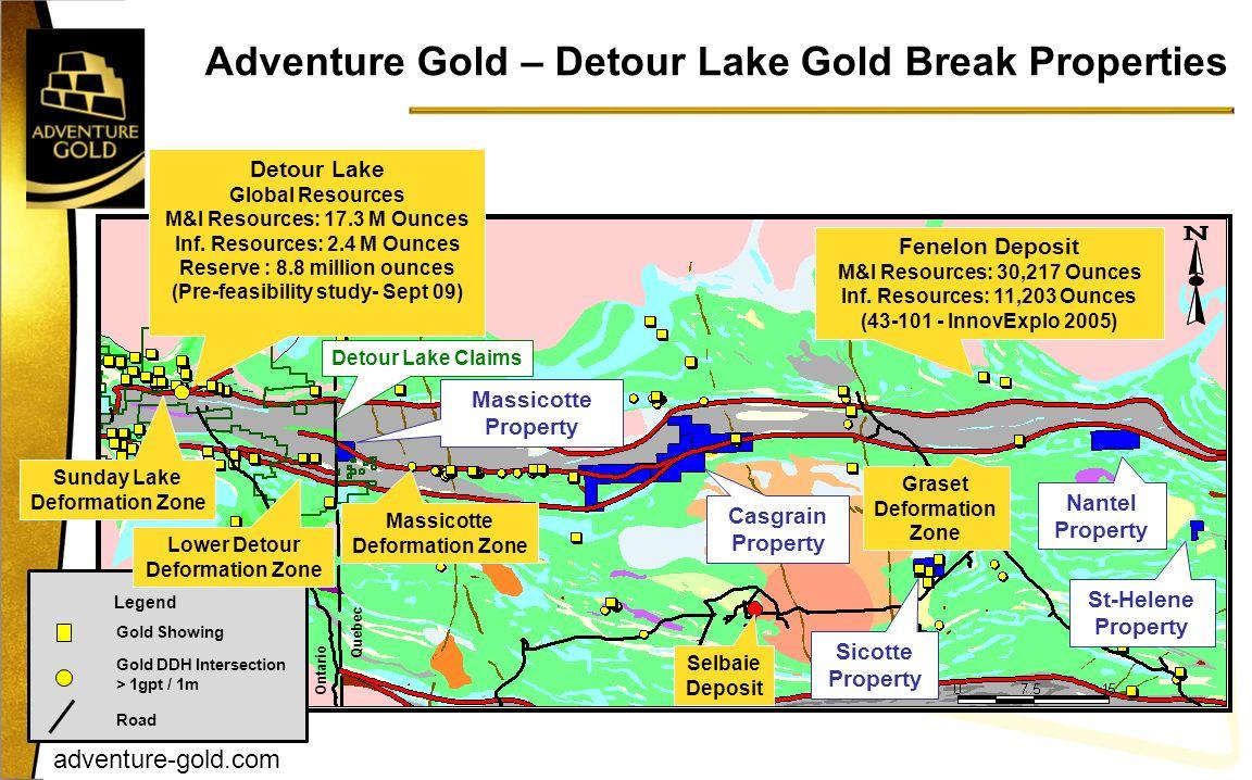 adventure-gold.com Adventure Gold – Detour Lake Gold Break Properties Fenelon Deposit M&I Resources: 30,217 Ounces Inf. Resources: 11,203 Ounces (43-1