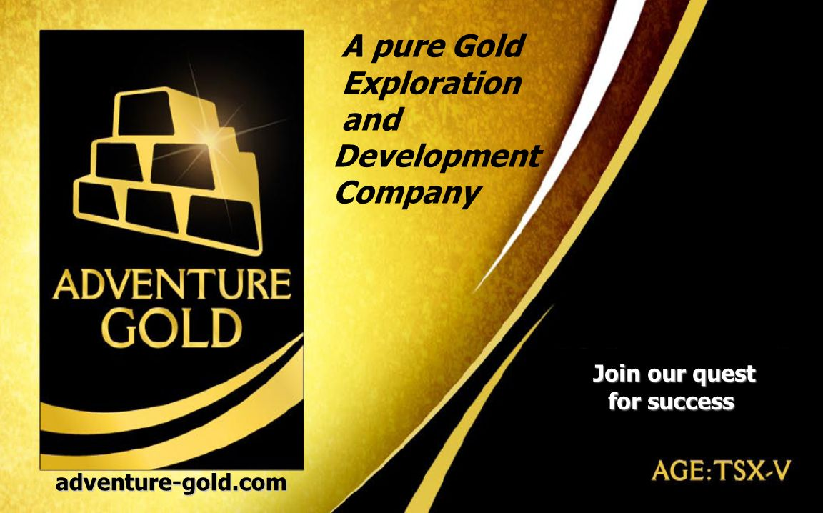 adventure-gold.com 54 Join our quest for success Join our quest for success A pure Gold Exploration and Development Company adventure-gold.com