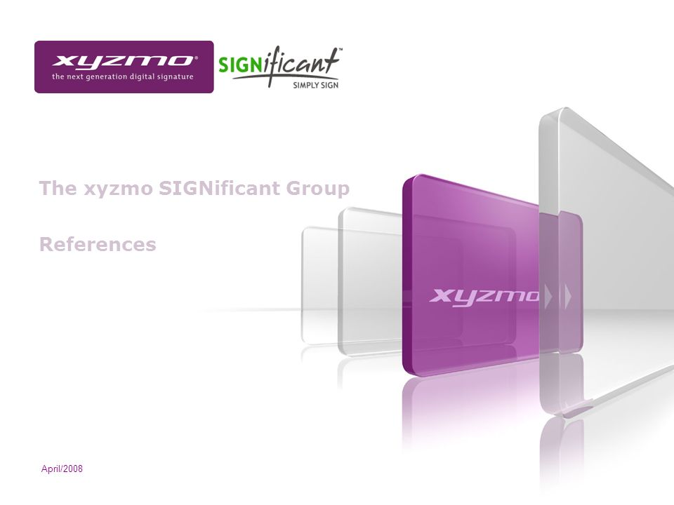The xyzmo SIGNificant Group References April/2008