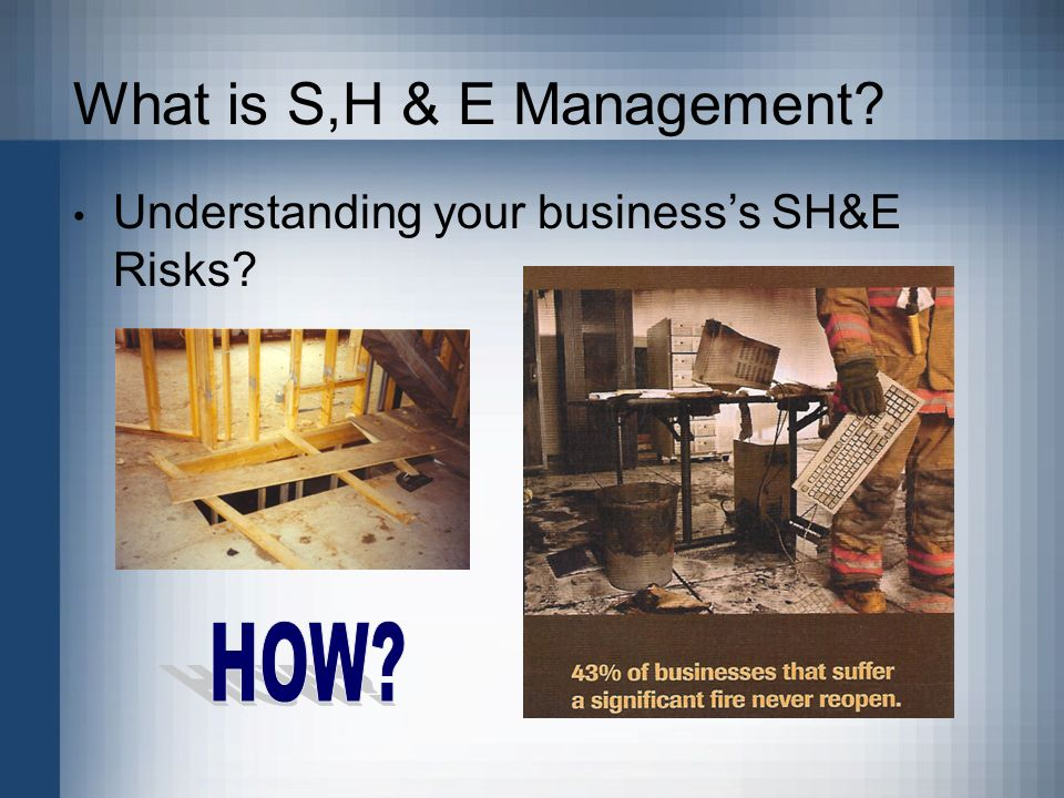 What is S,H & E Management Understanding your businesss SH&E Risks