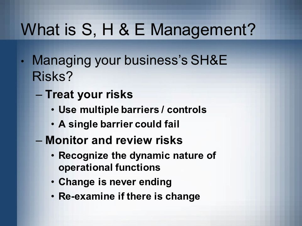 What is S, H & E Management. Managing your businesss SH&E Risks.