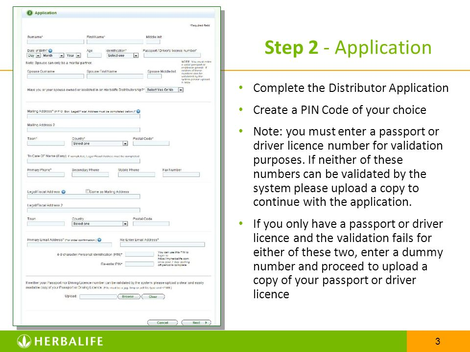 3 Step 2 - Application Complete the Distributor Application Create a PIN Code of your choice Note: you must enter a passport or driver licence number
