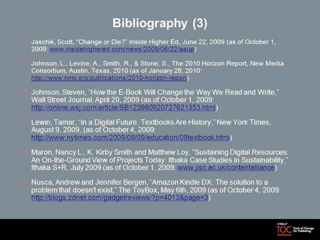 Bibliography (3) Jaschik, Scott, Change or Die.