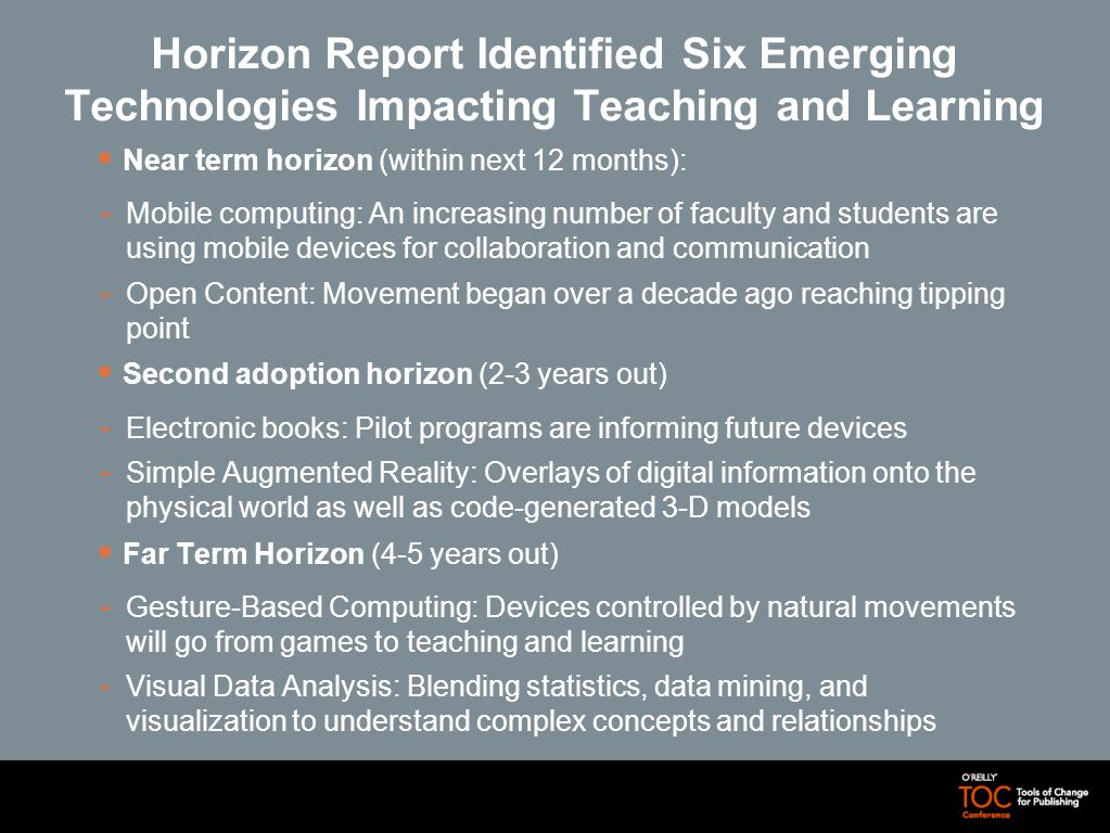 Horizon Report Identified Six Emerging Technologies Impacting Teaching and Learning Near term horizon (within next 12 months): - Mobile computing: An