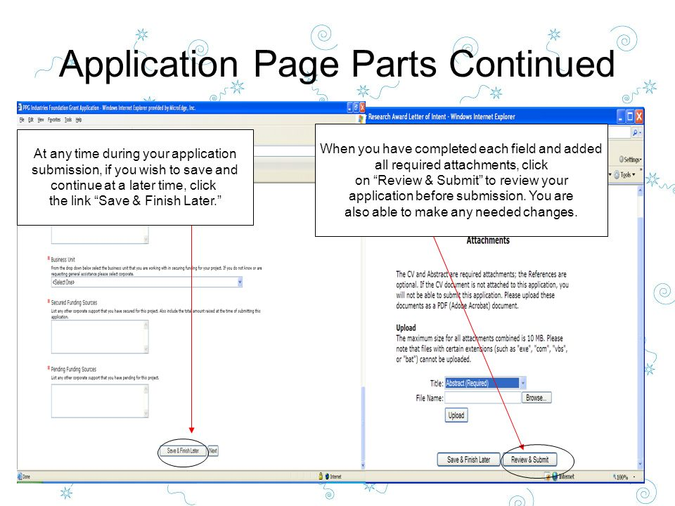 Application Page Parts Continued At any time during your application submission, if you wish to save and continue at a later time, click the link Save & Finish Later.
