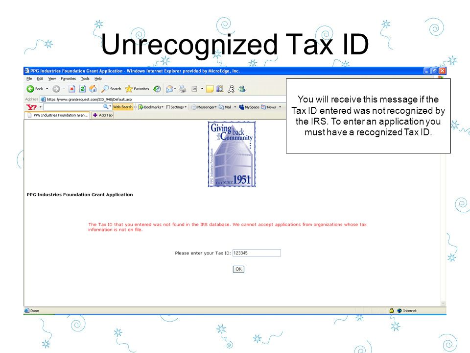 Unrecognized Tax ID You will receive this message if the Tax ID entered was not recognized by the IRS.