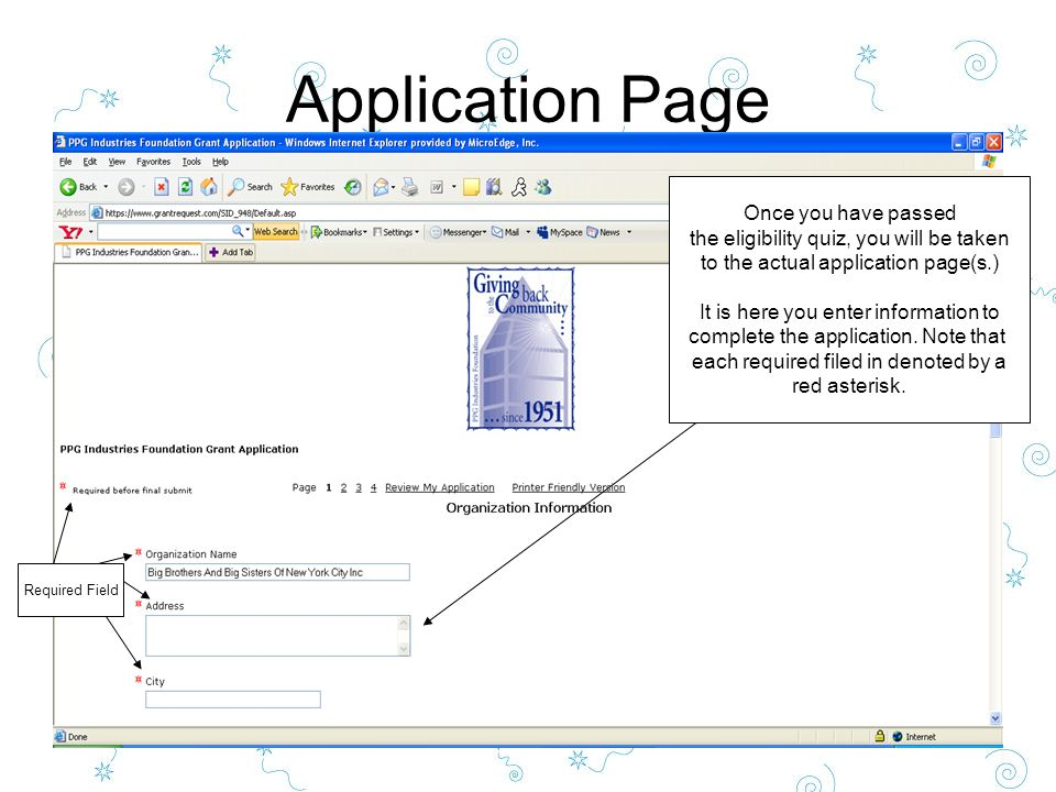Application Page Once you have passed the eligibility quiz, you will be taken to the actual application page(s.) It is here you enter information to complete the application.