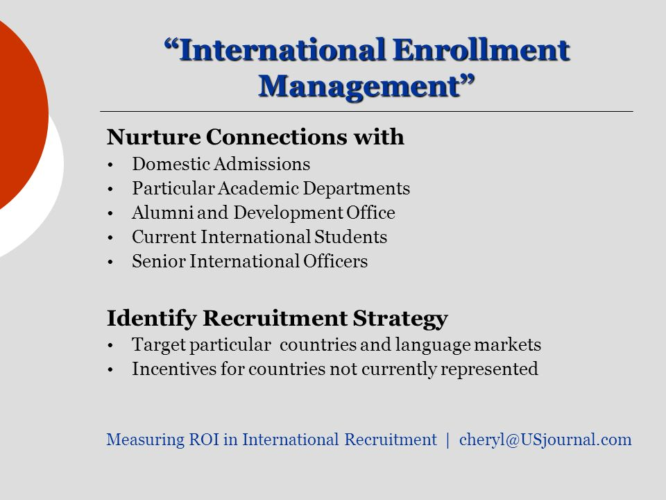 International Enrollment Management Nurture Connections with Domestic Admissions Particular Academic Departments Alumni and Development Office Current