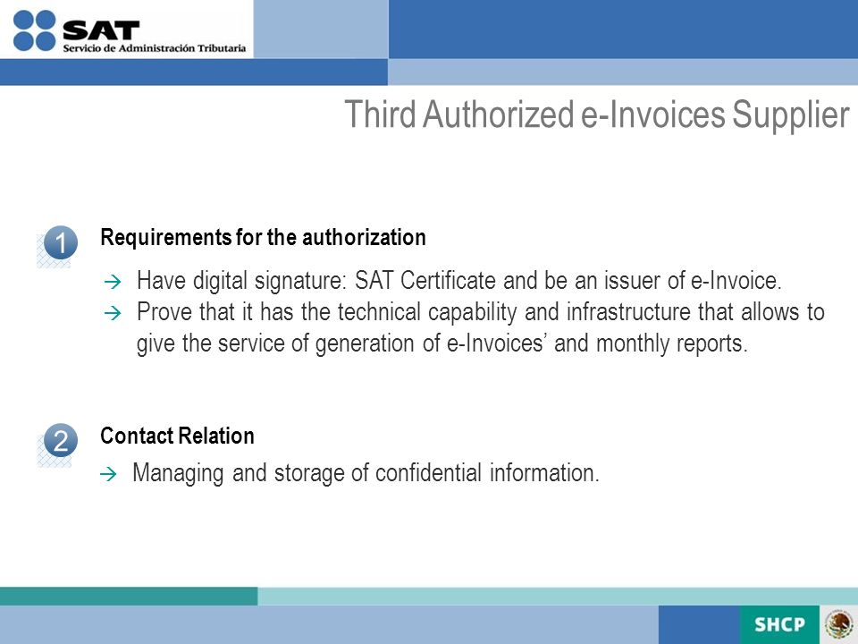 Requirements for the authorization Contact Relation 1 Have digital signature: SAT Certificate and be an issuer of e-Invoice.