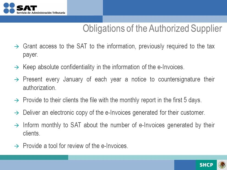 Grant access to the SAT to the information, previously required to the tax payer.