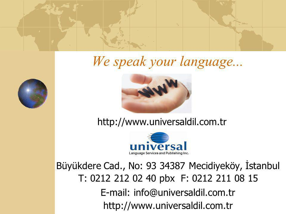 We speak your language...