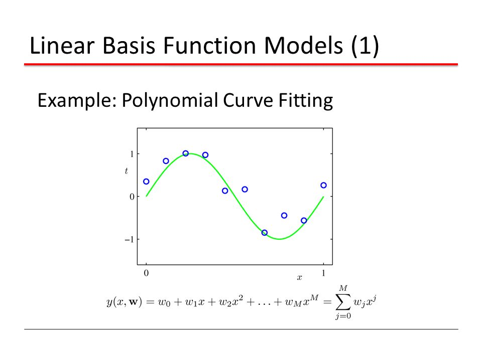 Linear Basis Function Models (1) Example: Polynomial Curve Fitting