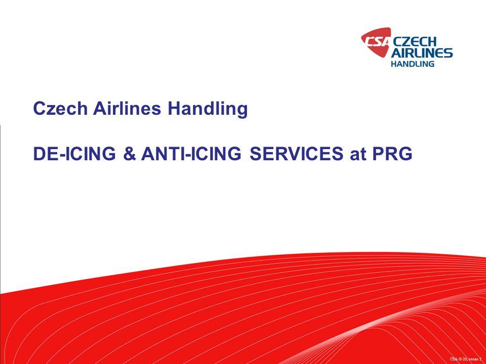České aerolinie 1 Czech Airlines Handling DE-ICING & ANTI-ICING SERVICES at PRG CSA-S-20, verze 2