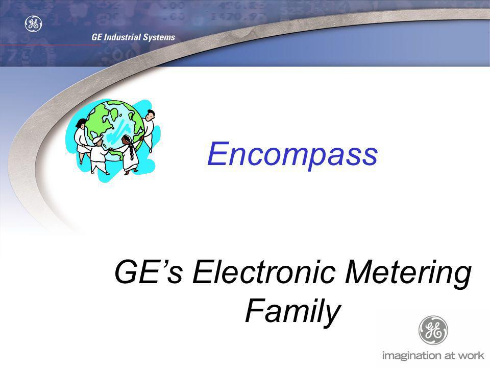 Encompass GEs Electronic Metering Family