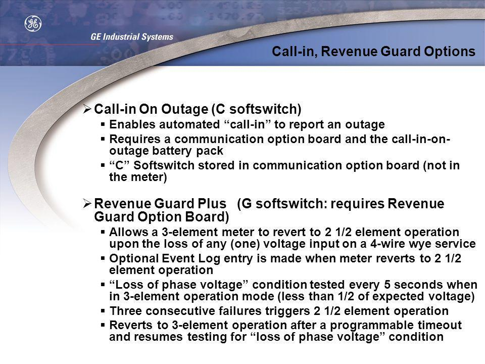 Call-in On Outage (C softswitch) Enables automated call-in to report an outage Requires a communication option board and the call-in-on- outage batter