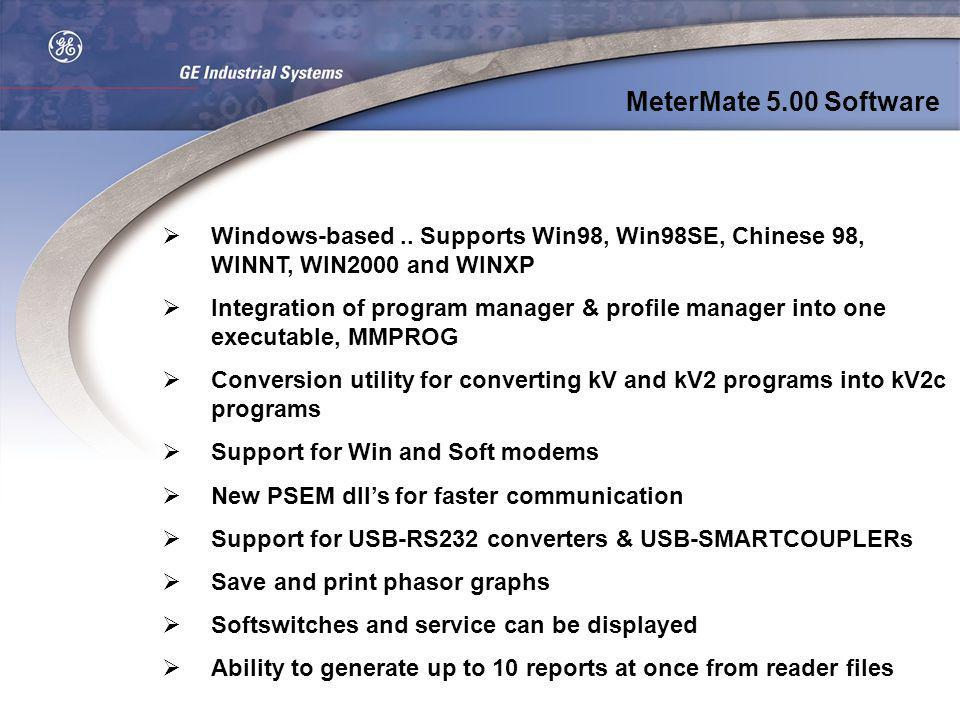 MeterMate 5.00 Software Windows-based.. Supports Win98, Win98SE, Chinese 98, WINNT, WIN2000 and WINXP Integration of program manager & profile manager