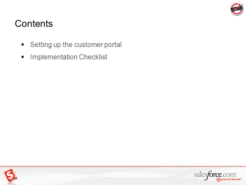 2 Contents Setting up the customer portal Implementation Checklist