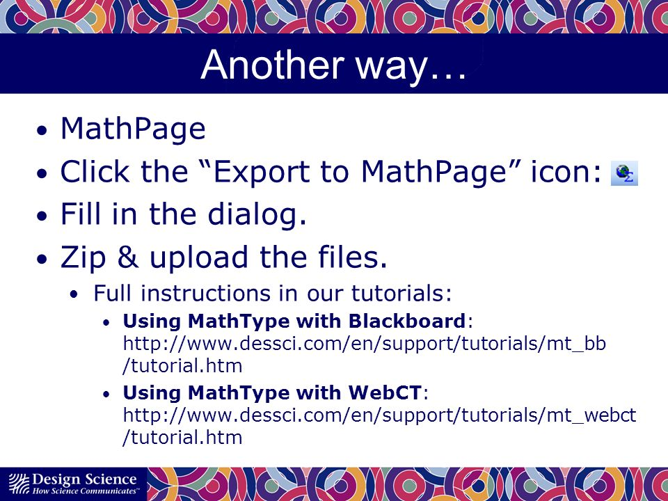 Another way… MathPage Click the Export to MathPage icon: Fill in the dialog.