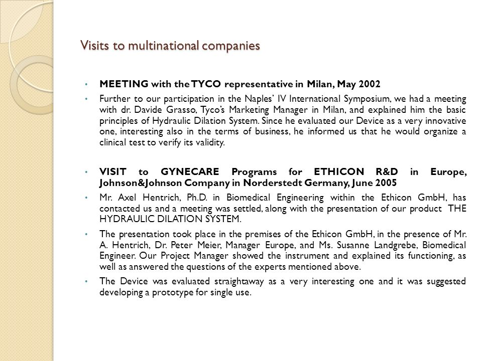 Visits to multinational companies MEETING with the TYCO representative in Milan, May 2002 Further to our participation in the Naples IV International