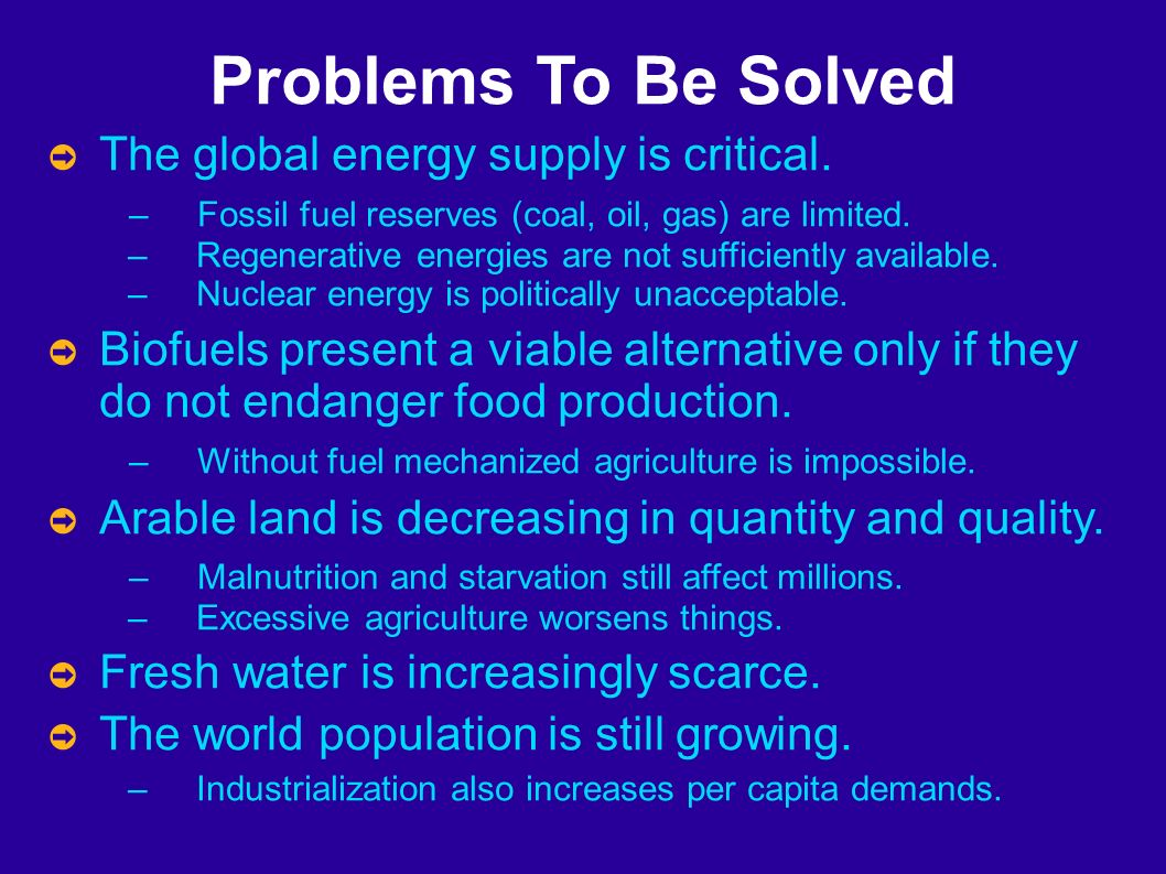 Problems To Be Solved The global energy supply is critical.