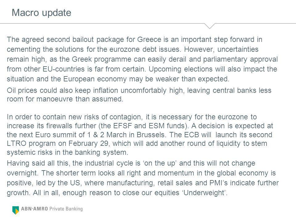 Macro update The agreed second bailout package for Greece is an important step forward in cementing the solutions for the eurozone debt issues.