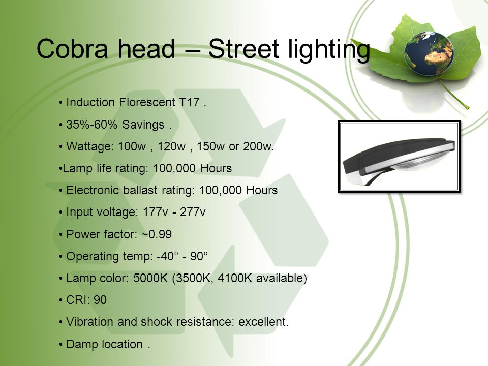Cobra head – Features High impact glass lens is of high transmittance and density.