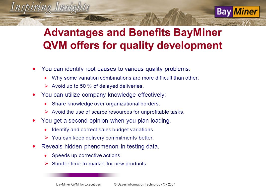 BayMiner QVM for Executives © Bayes Information Technology Oy 2007 What is new? Assumption: At present you get punctuality curves per main component/t