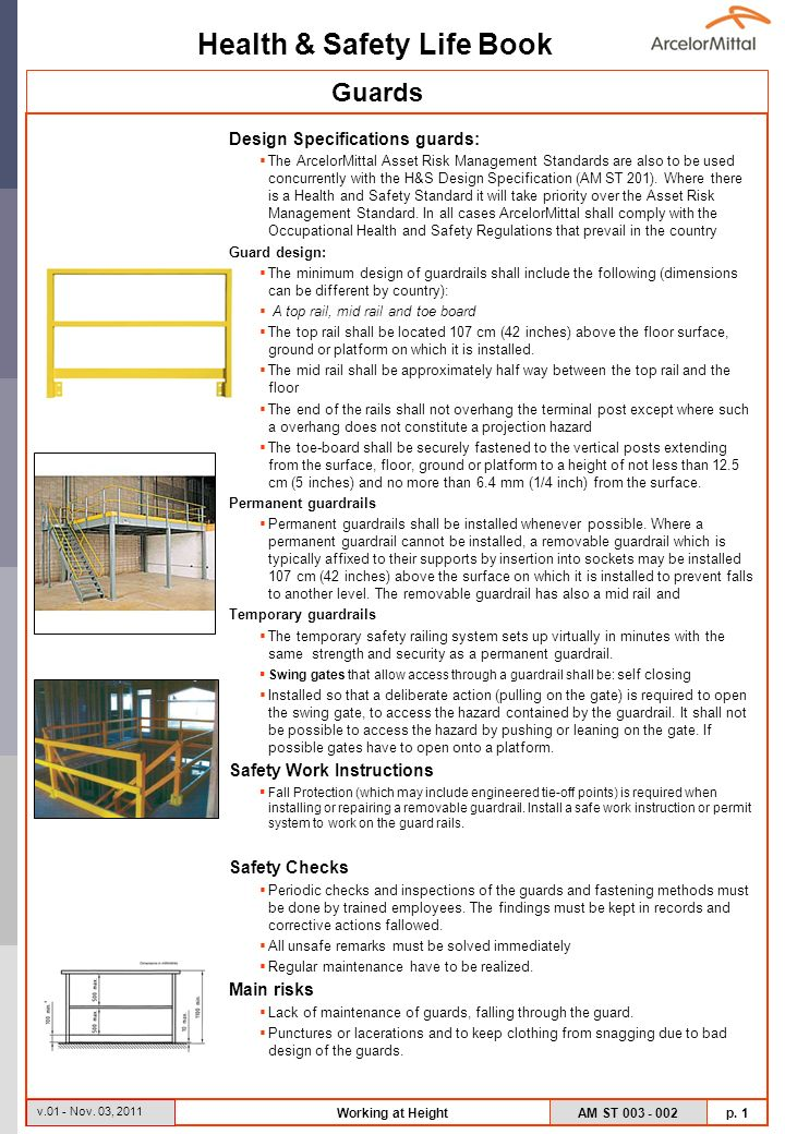 Health & Safety Life Book AM ST 003 - 002 p. 1 v.01 - Nov. 03, 2011 Working at Height Design Specifications guards: The ArcelorMittal Asset Risk Manag