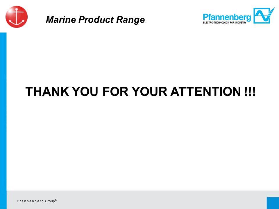 P f a n n e n b e r g Group © THANK YOU FOR YOUR ATTENTION !!! Marine Product Range