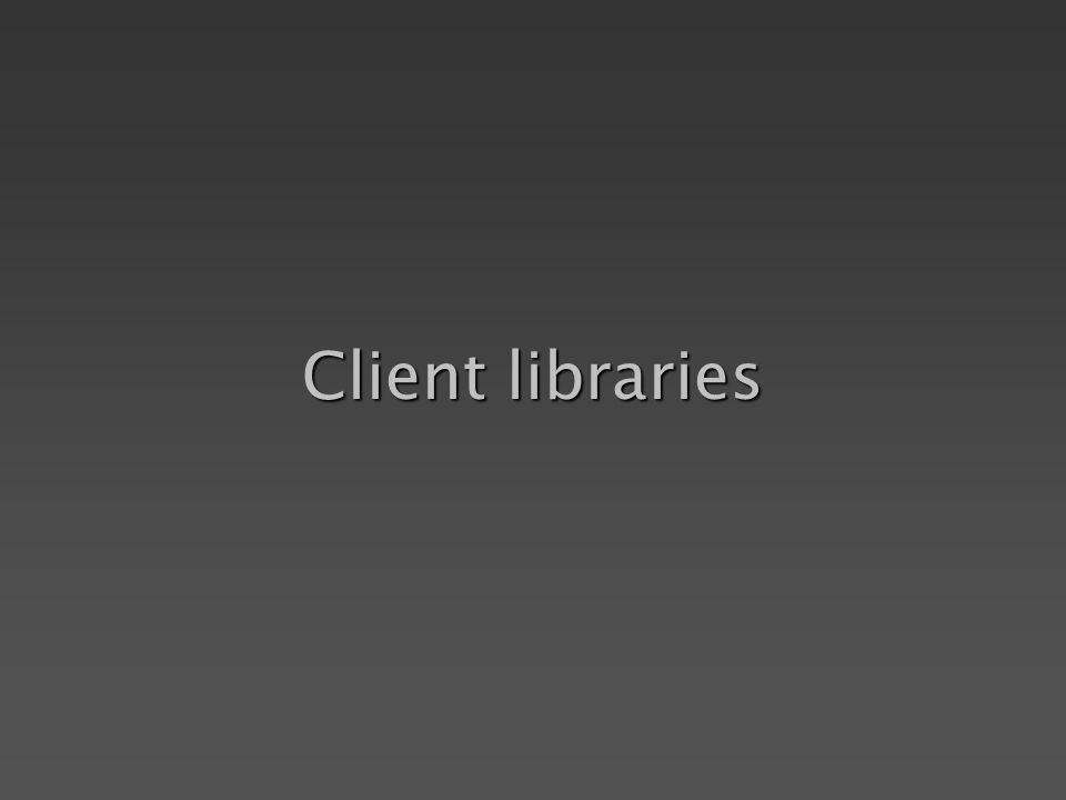 Client libraries