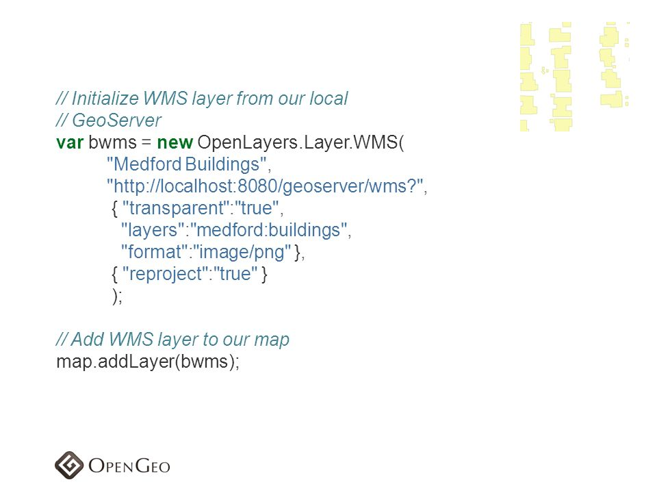 // Initialize WMS layer from our local // GeoServer var bwms = new OpenLayers.Layer.WMS(